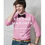 Beyond Magenta- Transgender Teens Speak Out