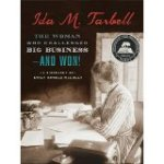 Ida M. Tarbell- The Woman Who Challenged Big Business—and Won!