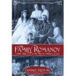 The Family Romanov- Murder, Rebellion, & the Fall of Imperial Russia